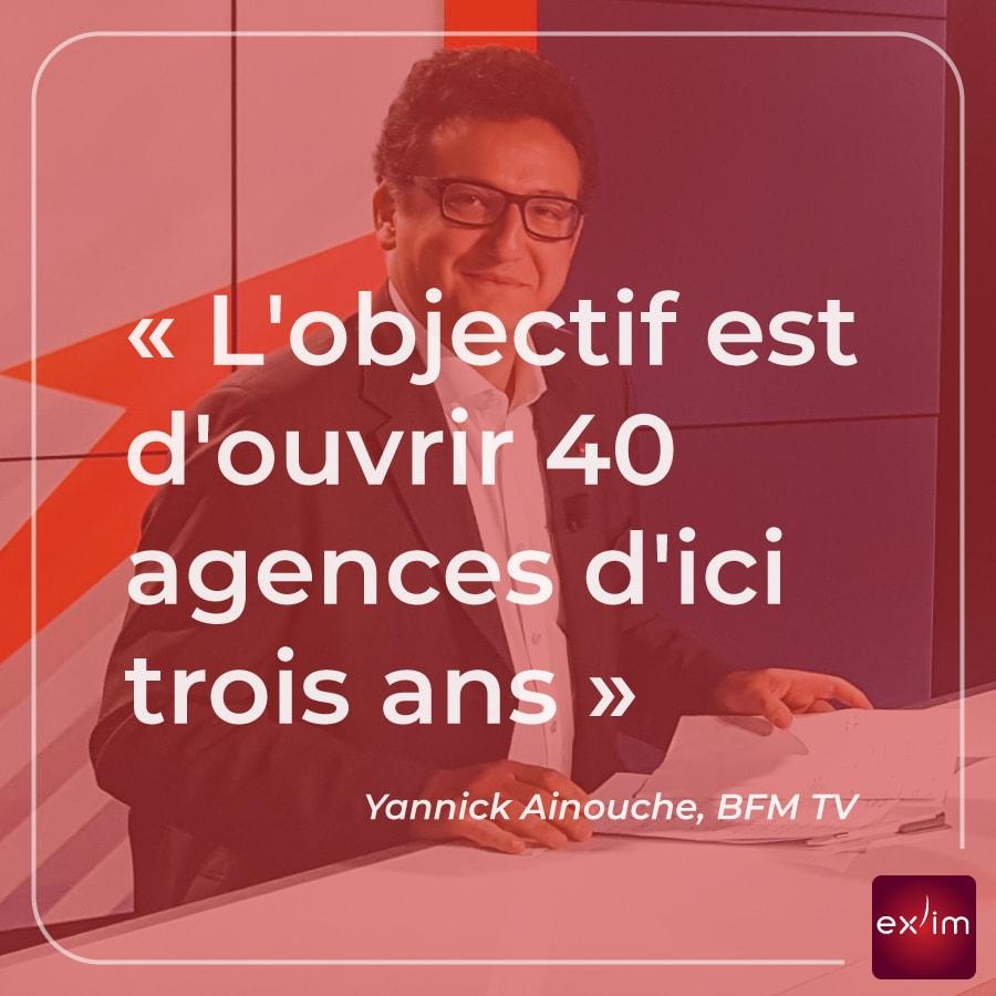 """""""L'objectif est d'ouvrir 40 agences d'ici 3 ans."""